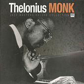 Play & Download Thelonius Monk, Jazz Masters Deluxe Collection by Thelonious Monk | Napster