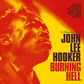 Play & Download Burning Hell (Bonus Track Version) by John Lee Hooker | Napster