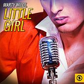 Play & Download Little Girl by Marty Wilde | Napster