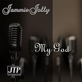 My God by Jammie Jolly