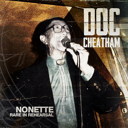 Nonette in Rare Rehearsal by Doc Cheatham