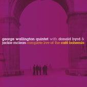 The George Wallington Quintet: Complete Live at the Café Bohemia (Bonus Track Version) by George Wallington