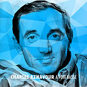 Play & Download Charles Aznavour a voix basse by Charles Aznavour | Napster