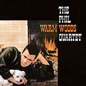 Warm Woods (Bonus Track Version) by Phil Woods
