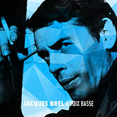 Play & Download Jacques Brel a voix basse by Jacques Brel | Napster