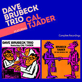 Complete Recordings by the Dave Brubeck Trio Feat. Cal Tjader (Bonus Track Version) by Dave Brubeck