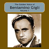 Play & Download The Golden Voice of Beniamino Gigli, Vol 1 by Beniamino Gigli | Napster