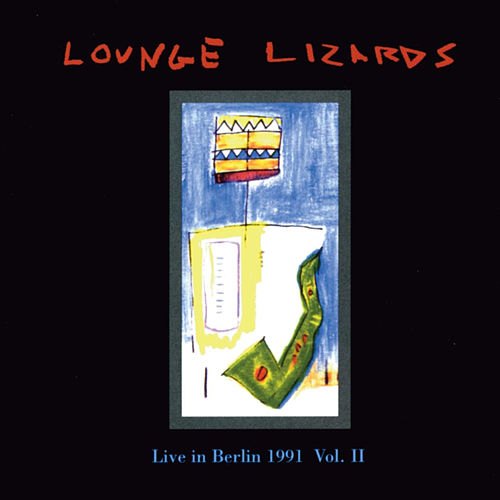 Play & Download Live in Berlin, Vol. 1 by The Lounge Lizards   Napster