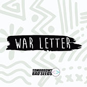 War Letter by Tomorrows Bad Seeds