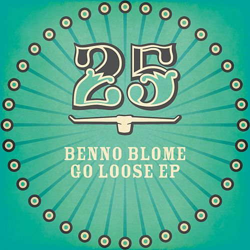 Play & Download Go Loose Ep by Benno Blome | Napster