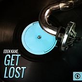 Play & Download Get Lost by Eden Kane | Napster