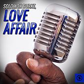 Love Affair by Solomon Burke