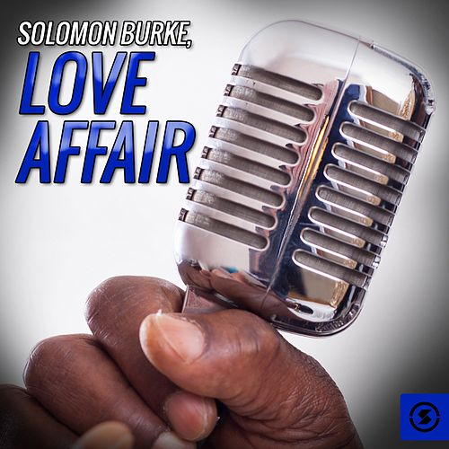 Play & Download Love Affair by Solomon Burke | Napster