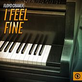 Play & Download I Feel Fine by Floyd Cramer | Napster