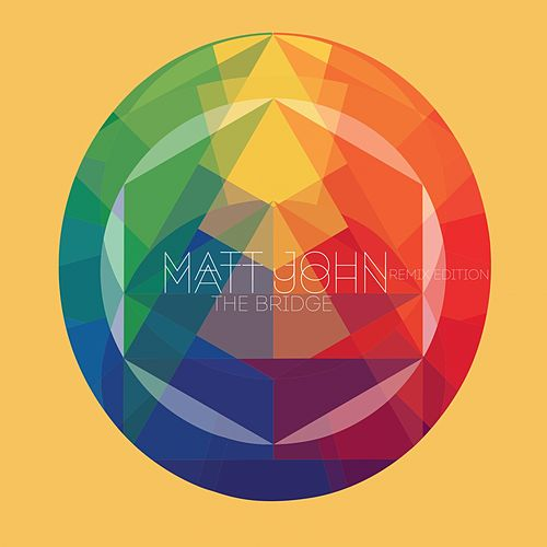 The Bridge (Remix Edition) by Matt John