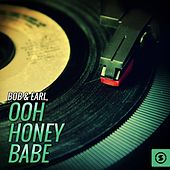 Play & Download Ooh Honey Babe by Bob & Earl | Napster