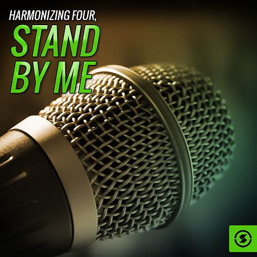Play & Download Stand by Me by The Harmonizing Four | Napster