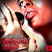 Breakfast in Bed by Baby Washington