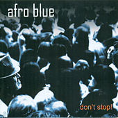 Don´t Stop! by Afro Blue