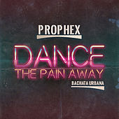 Play & Download Dance The Pain Away - Single by Prophex | Napster
