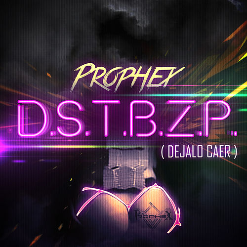 Play & Download Dejalo Caer (D.S.T.B.Z.P) - Single by Prophex | Napster