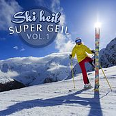 Play & Download Ski heil super geil, Vol. 1 by Various Artists | Napster