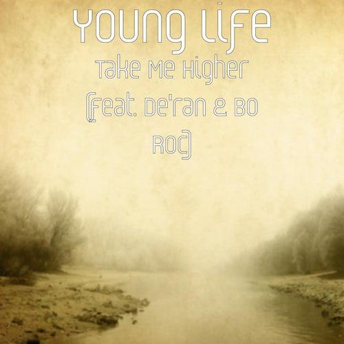 Take Me Higher (feat. De'ran & Bo Roc) by Young Life
