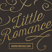 Play & Download Little Romance by Ingrid Michaelson | Napster
