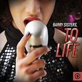 Play & Download To Life by Barry Sisters | Napster