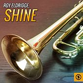 Play & Download Shine by Roy Eldridge | Napster