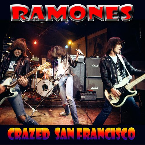 Play & Download Crazed San Francisco (Live) by The Ramones | Napster