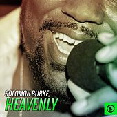 Heavenly by Solomon Burke