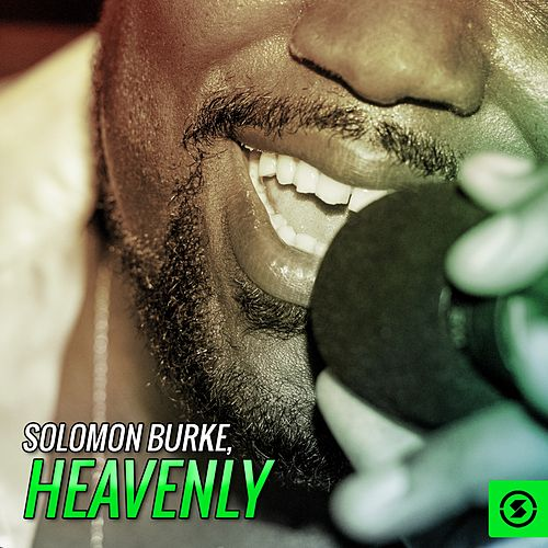 Play & Download Heavenly by Solomon Burke | Napster
