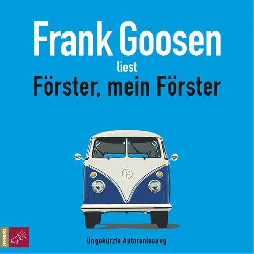 Play & Download Förster, mein Förster (ungekürzt) by Frank Goosen | Napster