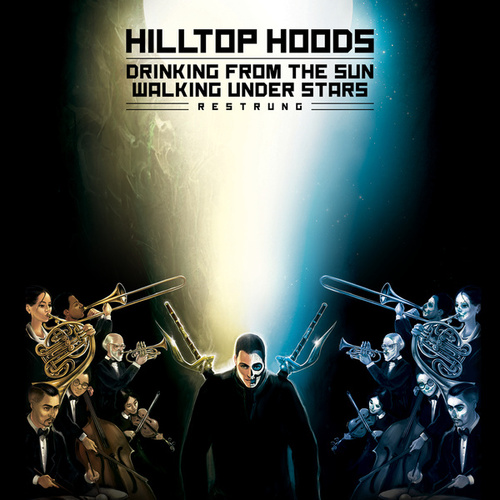 Play & Download Drinking From The Sun, Walking Under Stars Restrung by Hilltop Hoods | Napster