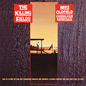 Play & Download The Killing Fields by Mike Oldfield | Napster