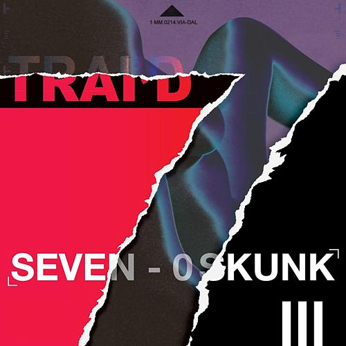 Play & Download 7 0 Skunk (Radio Edit) by Trai'D | Napster