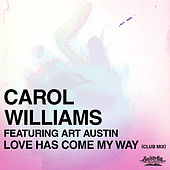 Play & Download Love Has Come My Way (Club Mix) by Carol Williams | Napster