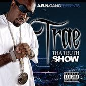 Tha Truth Show by Trae