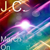 Play & Download March On by J.C. | Napster