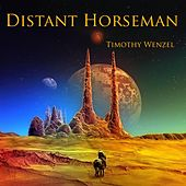Play & Download Distant Horseman by Timothy Wenzel | Napster