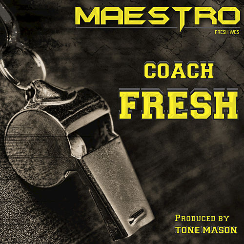 Play & Download Coach Fresh by Maestro Fresh Wes | Napster