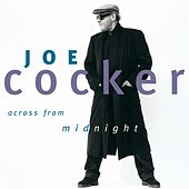 Across From Midnight by Joe Cocker