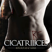 Play & Download CicatrIIIces by Regulo Caro | Napster