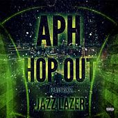 Hop Out (feat. Jazz Lazer) by Aph