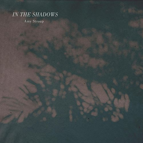 Play & Download In the Shadows by Amy Stroup | Napster