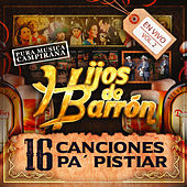 Play & Download 16 Canciones Pa' Pistiar, Vol. 2 (En Vivo) by Los Hijos De Barrón | Napster