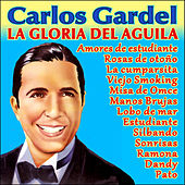 Play & Download La Gloria del Aguila by Carlos Gardel | Napster