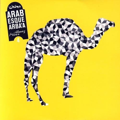 Arabesque Arba'a 4 by Various Artists