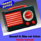 Play & Download Quand le film est triste by Sylvie Vartan | Napster